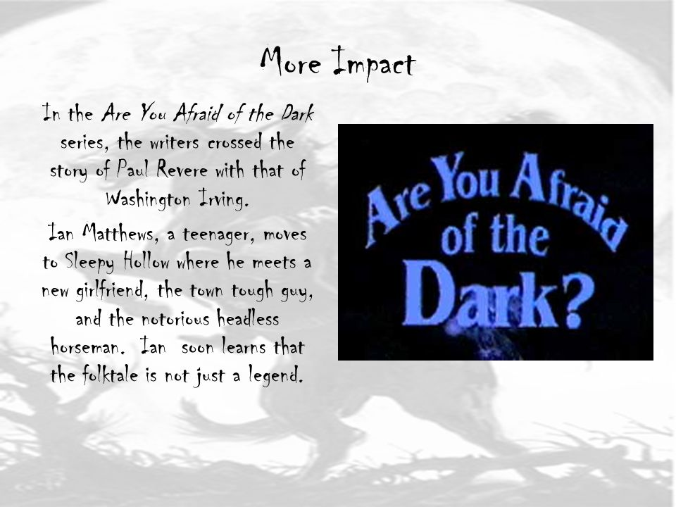 More Impact In the Are You Afraid of the Dark series, the writers crossed the story of Paul Revere with that of Washington Irving.