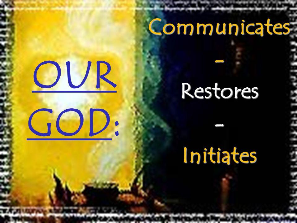 Communicates-Restores-Initiates