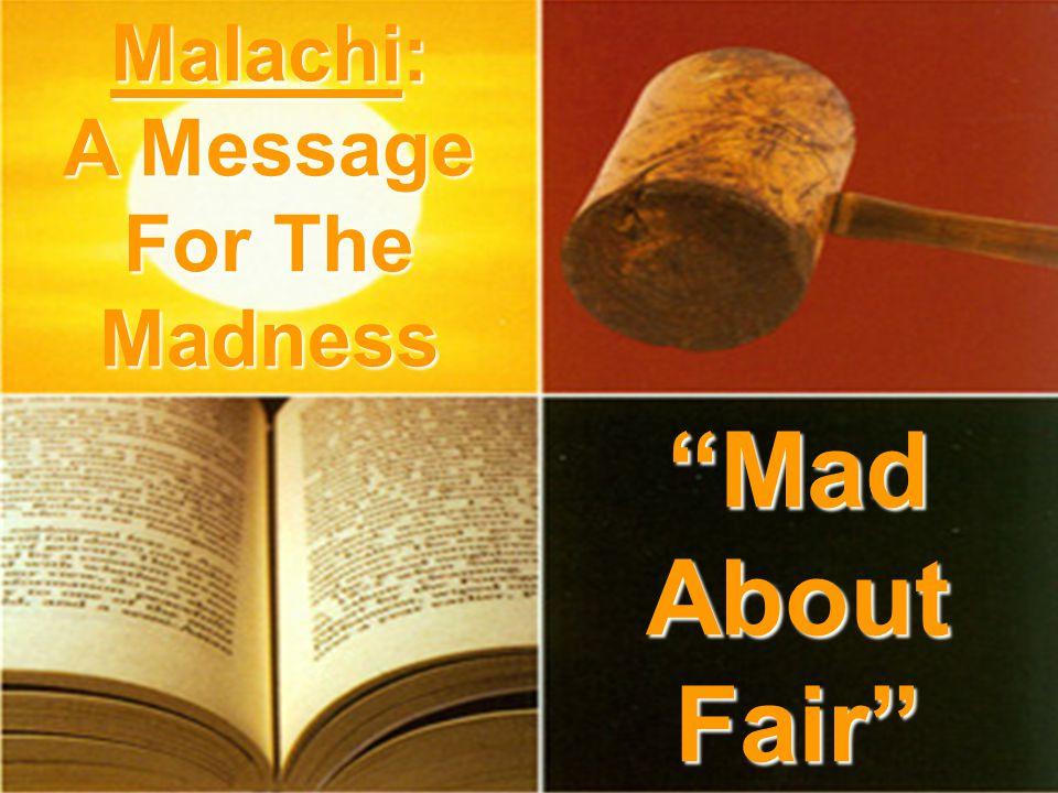 LoveLove NamesNames BreadBread MeMe SnuffSnuff PriestsPriests MarriageMarriage WordsWords Malachi: A Message For The Madness M a d A b o u t: A b o u t: