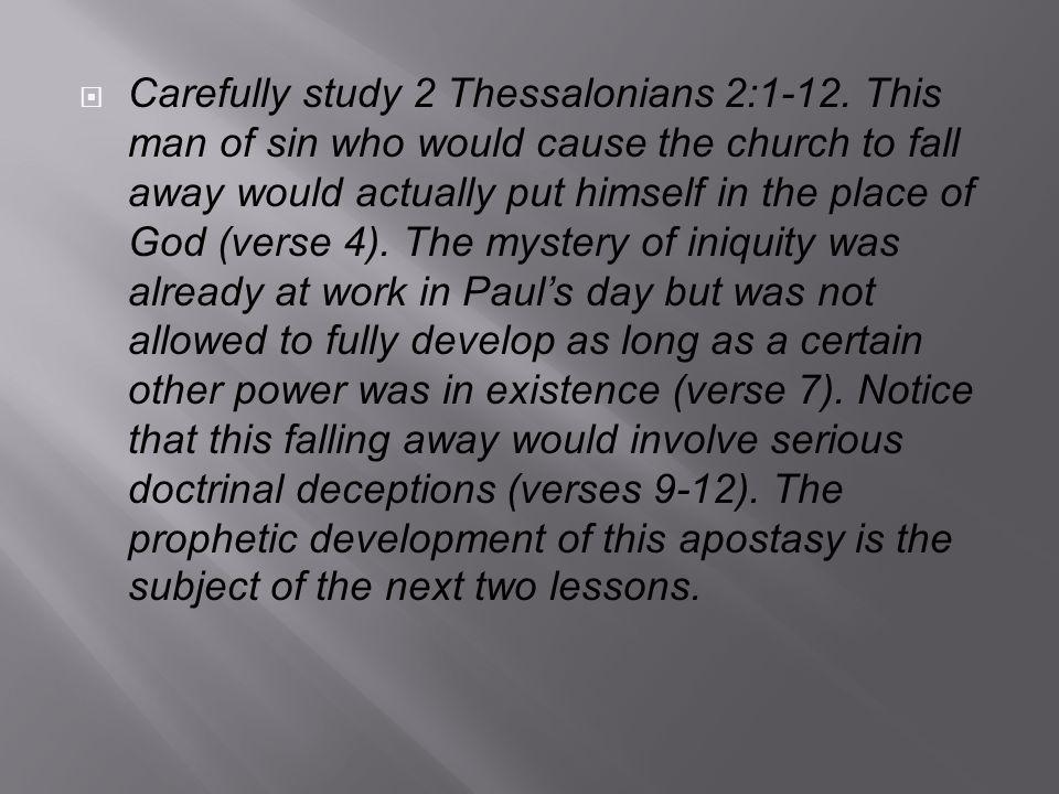  Carefully study 2 Thessalonians 2:1-12.