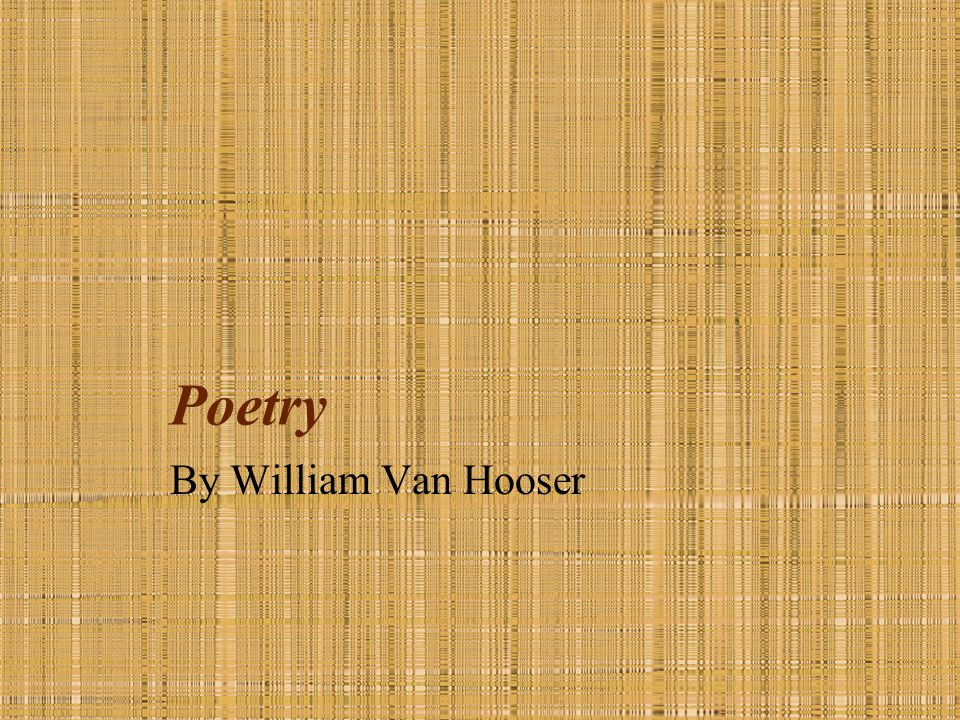 Poetry By William Van Hooser