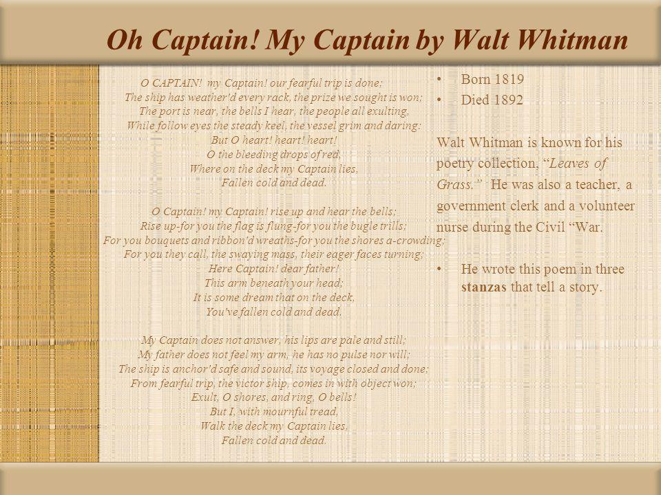 Oh Captain.My Captain by Walt Whitman O CAPTAIN. my Captain.