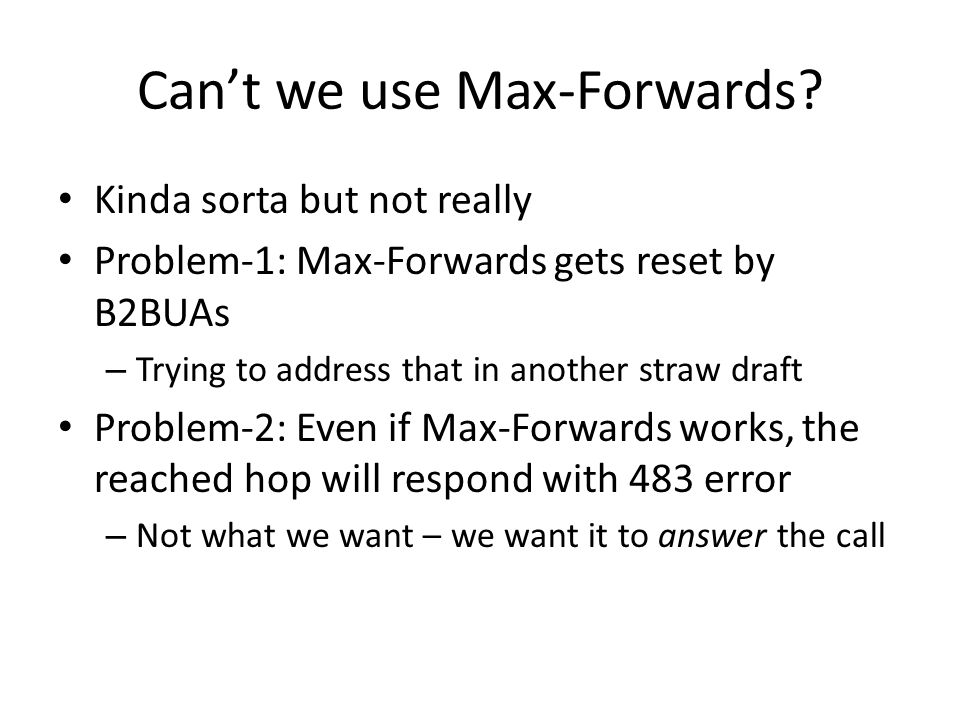 Can't we use Max-Forwards.