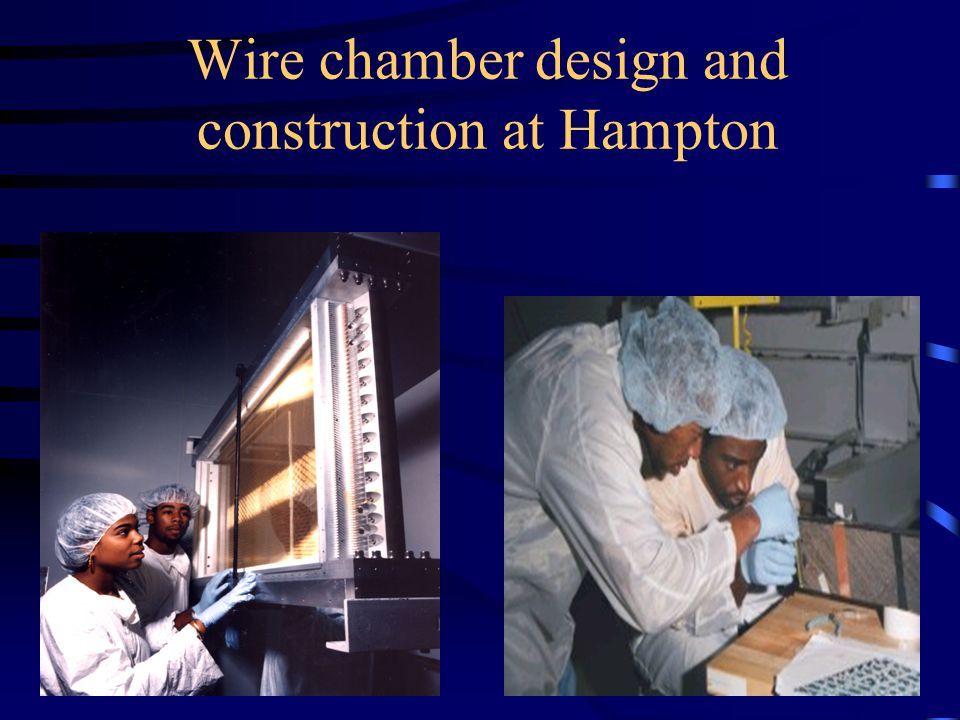 Wire chamber design and construction at Hampton