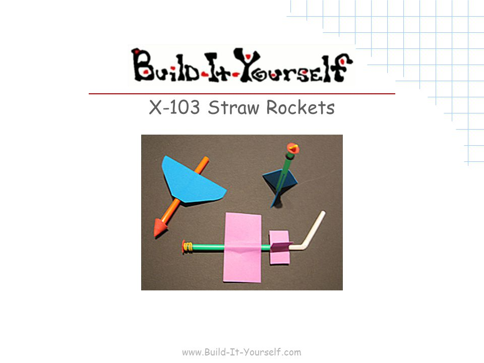www.Build-It-Yourself.com X-103 Straw Rockets