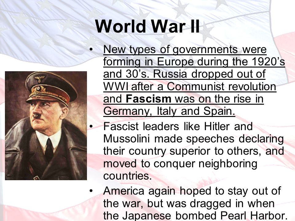 New types of governments were forming in Europe during the 1920's and 30's. Russia dropped out of WWI after a Communist revolution and Fascism was on