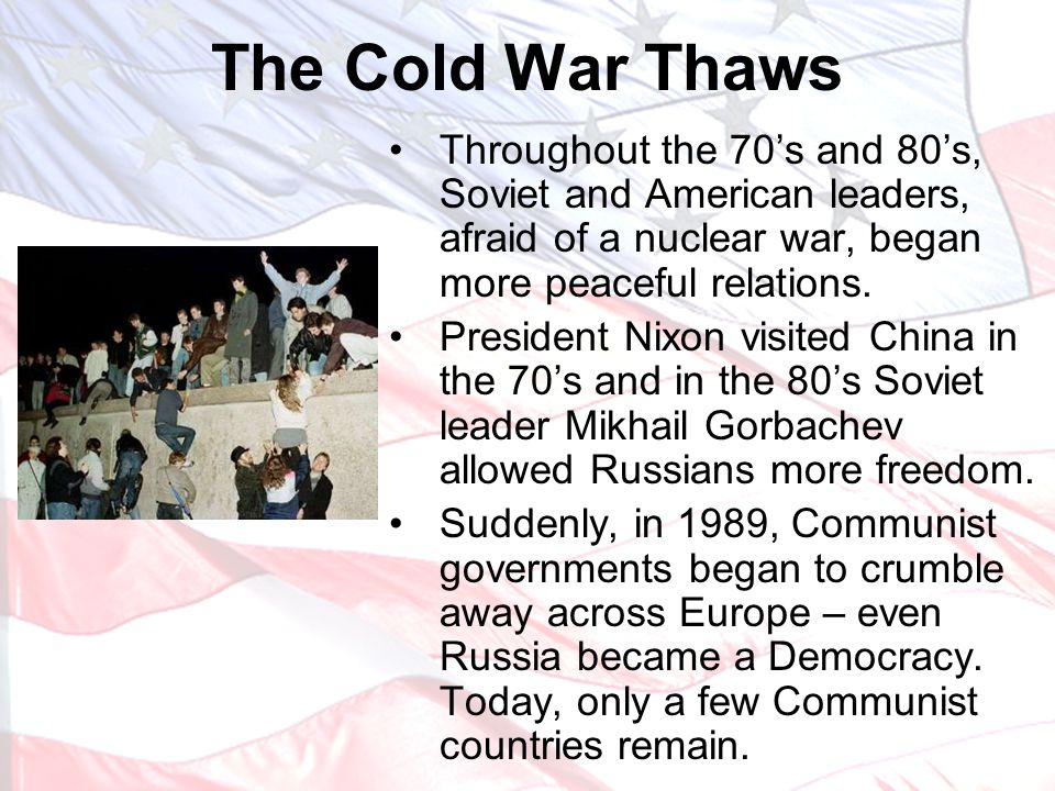 Throughout the 70's and 80's, Soviet and American leaders, afraid of a nuclear war, began more peaceful relations.