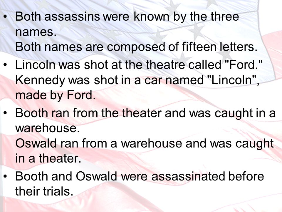 Both assassins were known by the three names.Both names are composed of fifteen letters.