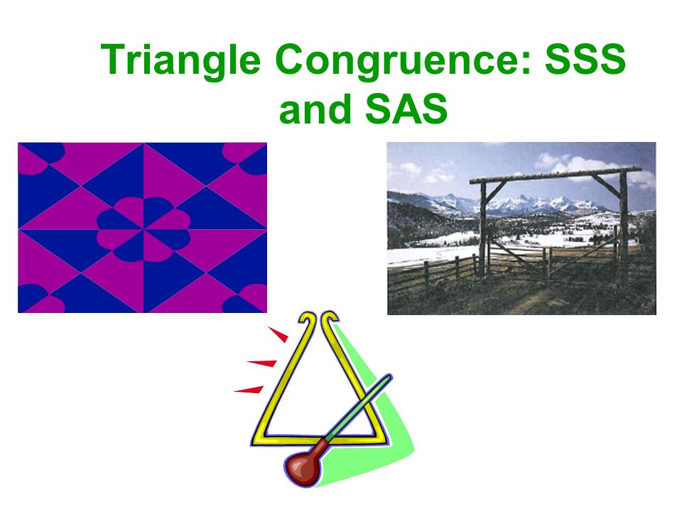 Activity 1: Triangle Congruence 1.Measure and cut six pieces from the straws: two that are 2 inches, two that are 4 inches long, and two that are 5 inches long.