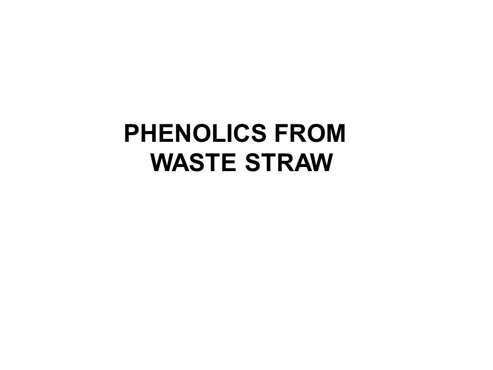 PHENOLICS FROM WASTE STRAW