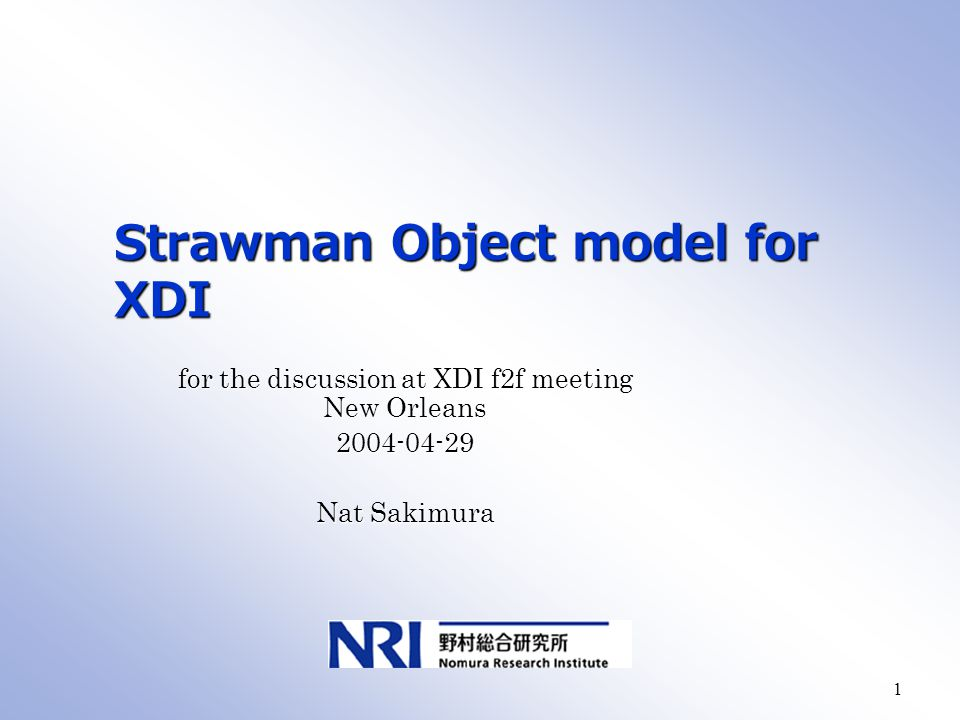 1 Strawman Object model for XDI for the discussion at XDI f2f meeting New Orleans 2004-04-29 Nat Sakimura