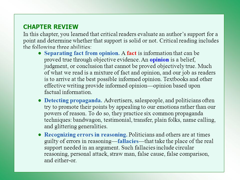 CHAPTER REVIEW In this chapter, you learned that critical readers evaluate an author's support for a point and determine whether that support is solid or not.
