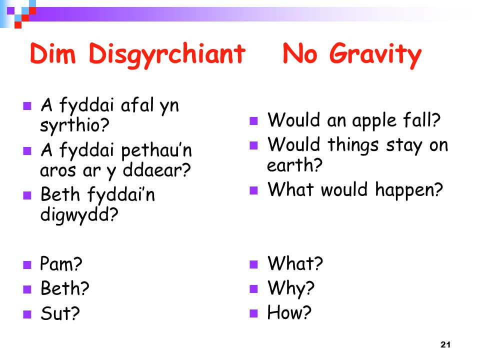 21 Dim Disgyrchiant No Gravity Would an apple fall.