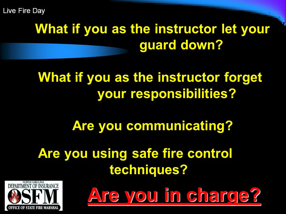 Live Fire Day What if you as the instructor let your guard down.
