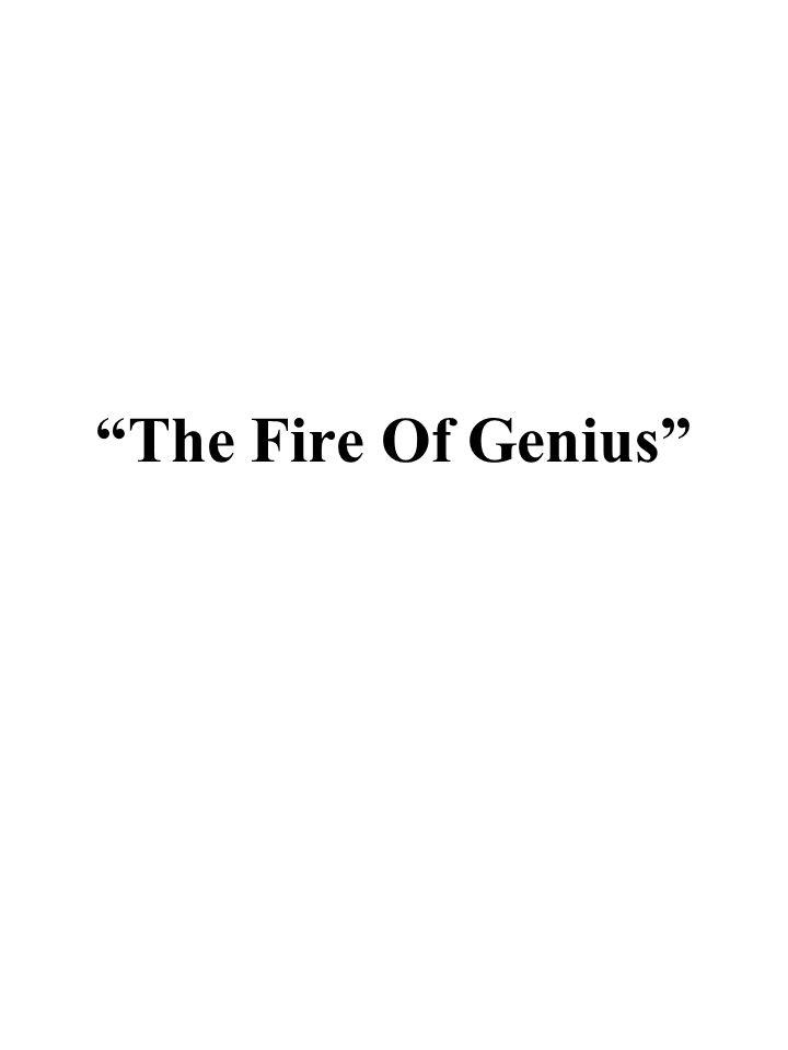 The Fire Of Genius