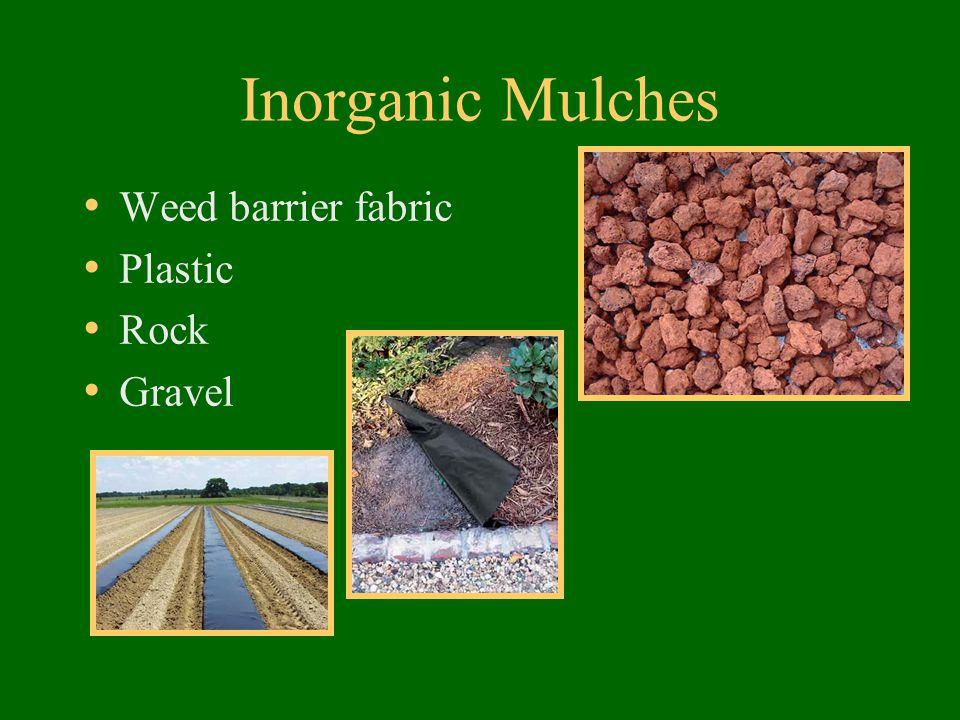 Inorganic Mulches Weed barrier fabric Plastic Rock Gravel