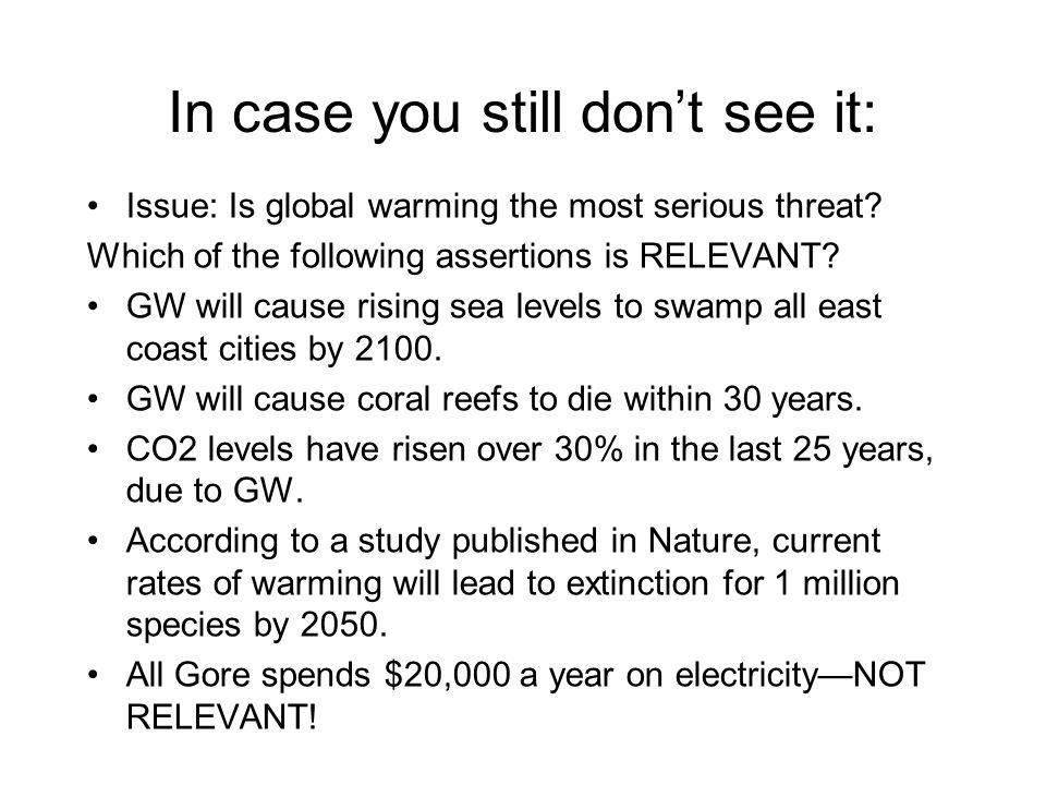 Why is this fallacious? Look at it logically: Premise: All Gore spends $20,000 each year on electricity. Conclusion: Therefore global warming is not t