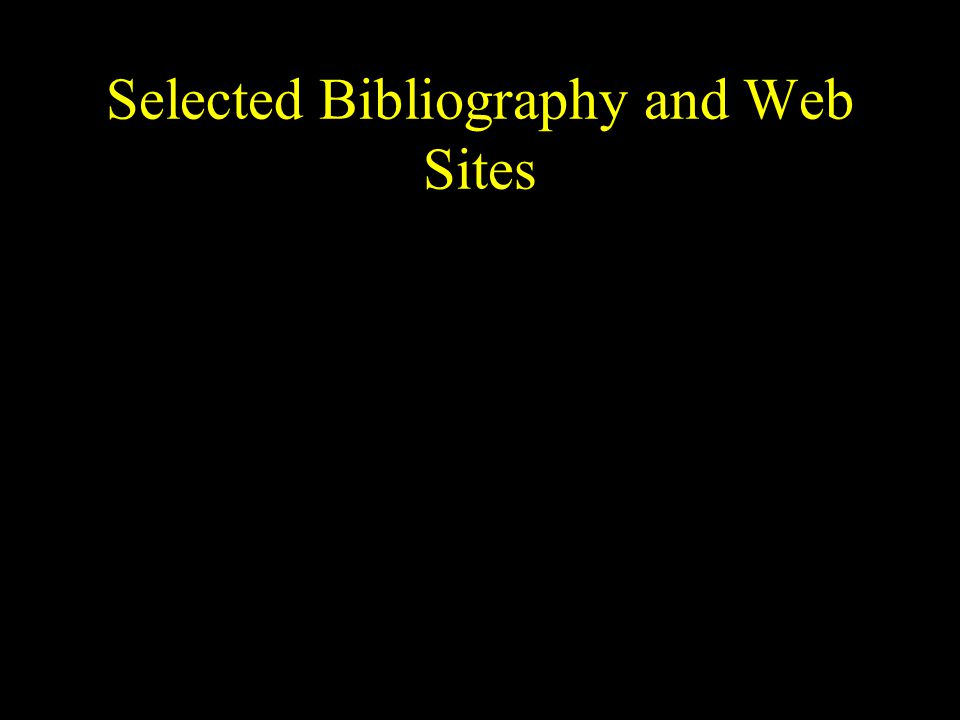 Selected Bibliography and Web Sites