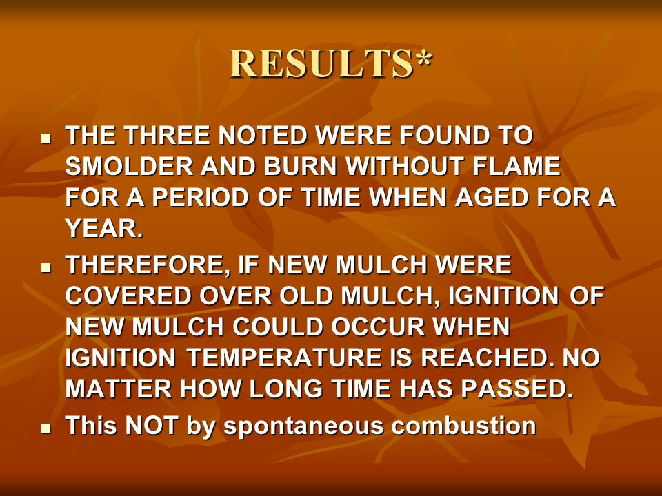RESULTS* THE THREE NOTED WERE FOUND TO SMOLDER AND BURN WITHOUT FLAME FOR A PERIOD OF TIME WHEN AGED FOR A YEAR.