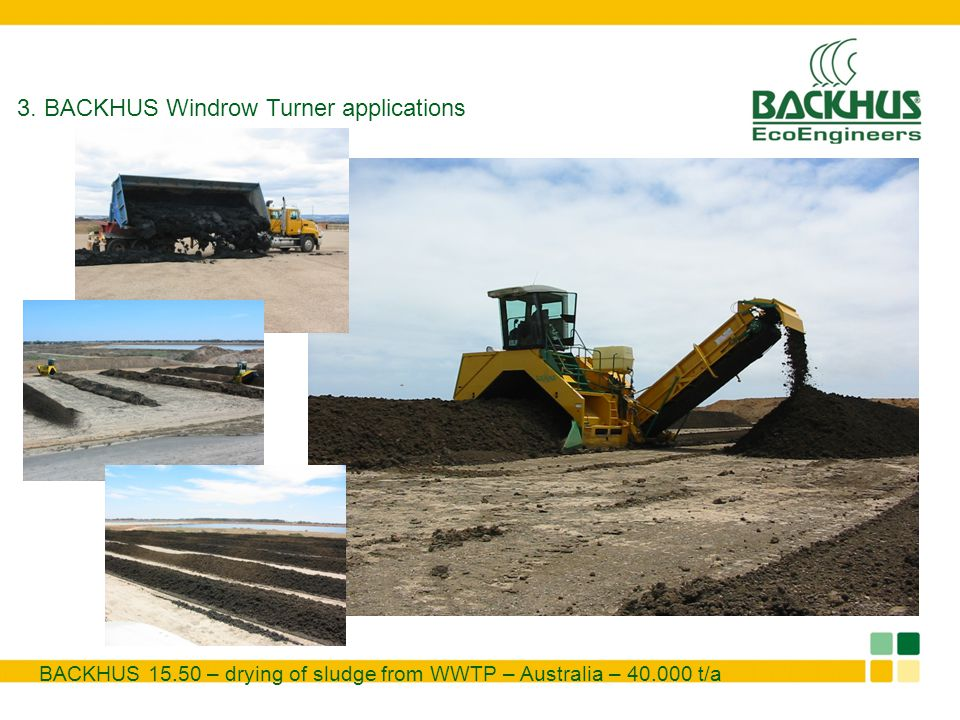 BACKHUS 15.50 – drying of sludge from WWTP – Australia – 40.000 t/a 3. BACKHUS Windrow Turner applications