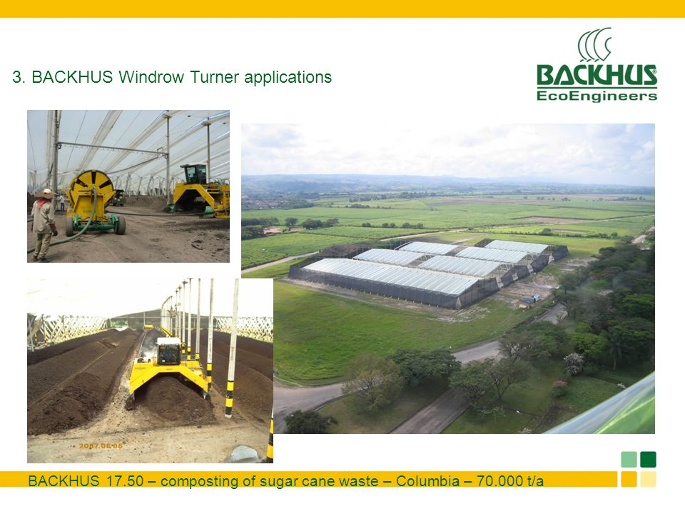 BACKHUS 17.50 – composting of sugar cane waste – Columbia – 70.000 t/a 3. BACKHUS Windrow Turner applications