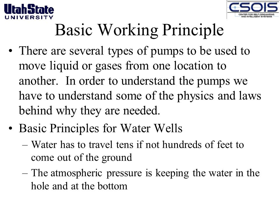 Basic Working Principle There are several types of pumps to be used to move liquid or gases from one location to another.