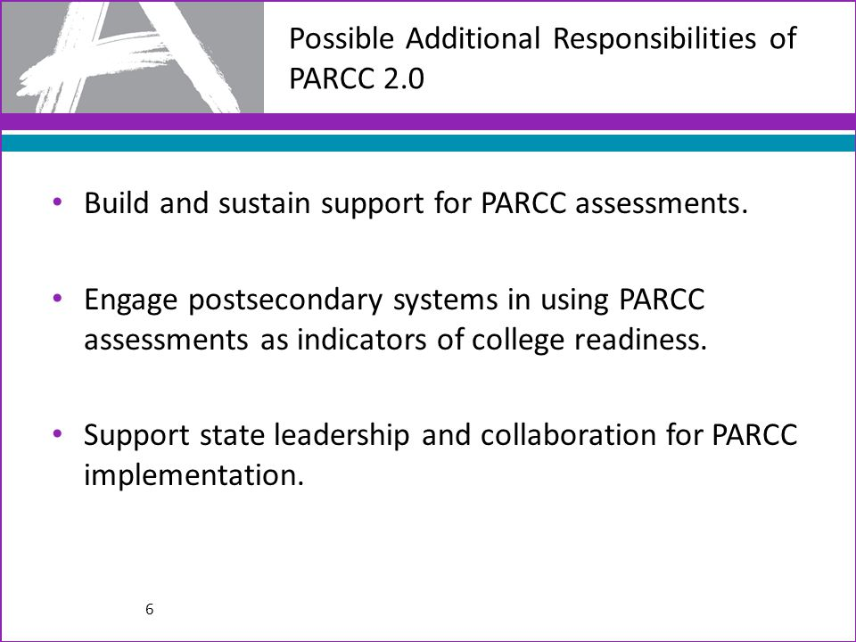 Possible Additional Responsibilities of PARCC 2.0 Build and sustain support for PARCC assessments.