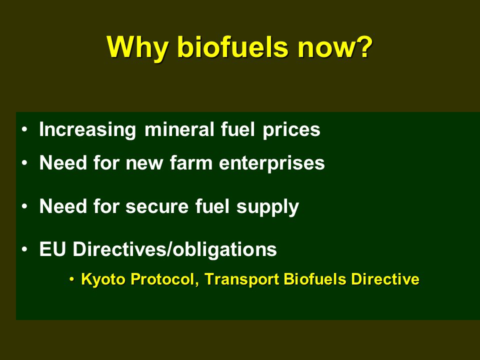 Why biofuels now.