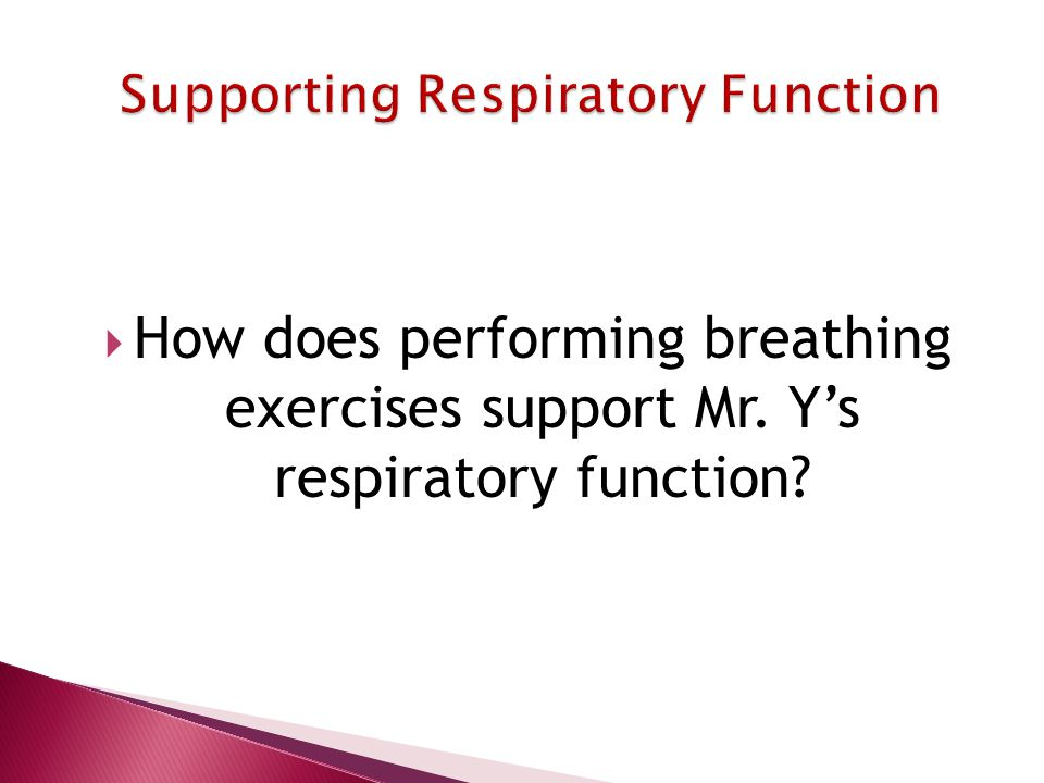  How does performing breathing exercises support Mr. Y's respiratory function?