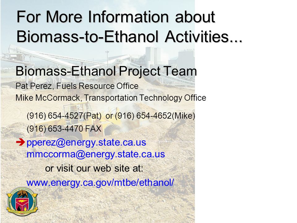 For More Information about Biomass-to-Ethanol Activities...