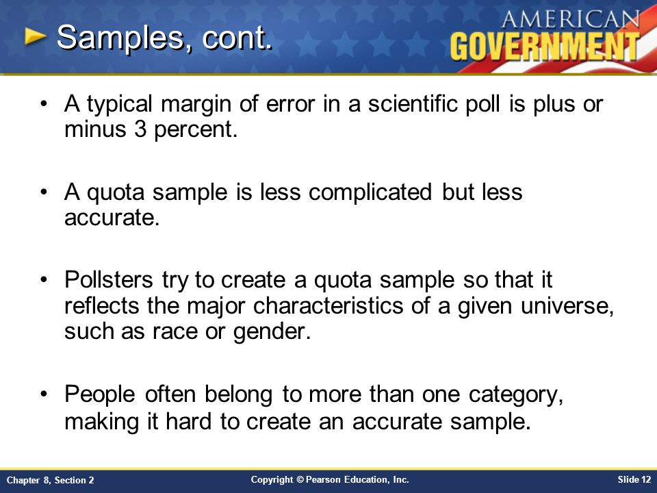 Copyright © Pearson Education, Inc.Slide 12 Chapter 8, Section 2 Samples, cont.