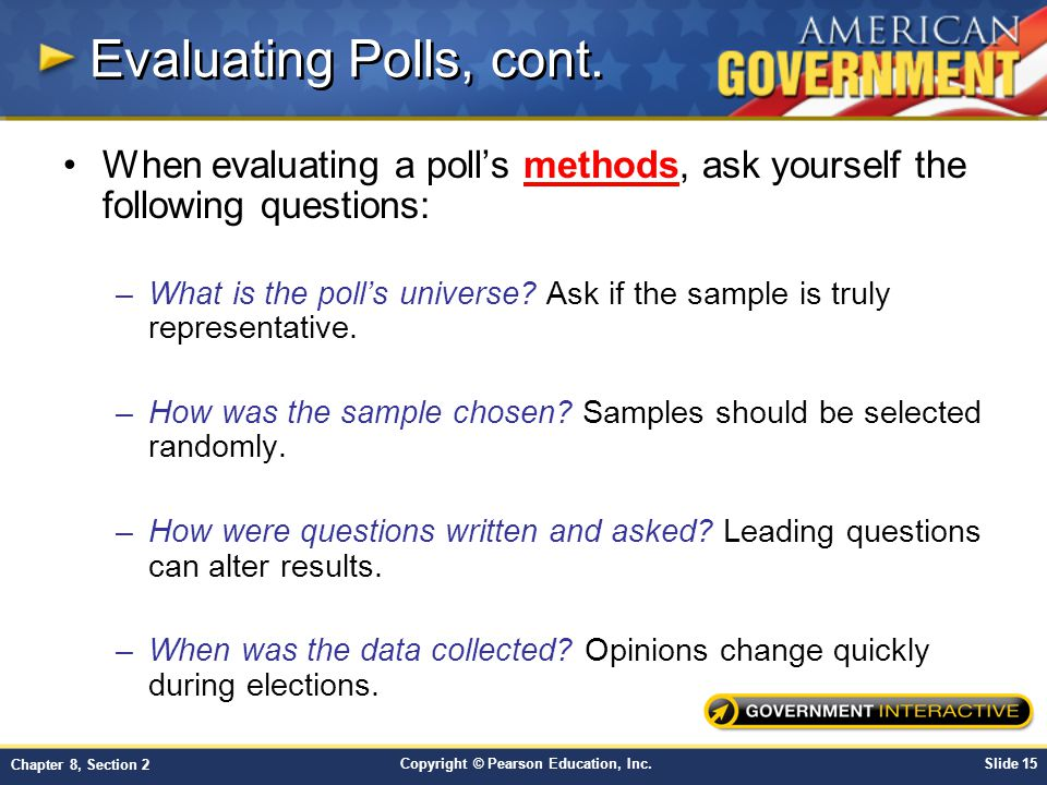 Copyright © Pearson Education, Inc.Slide 15 Chapter 8, Section 2 Evaluating Polls, cont.