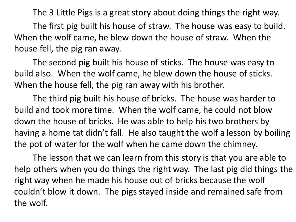 The 3 Little Pigs is a great story about doing things the right way.