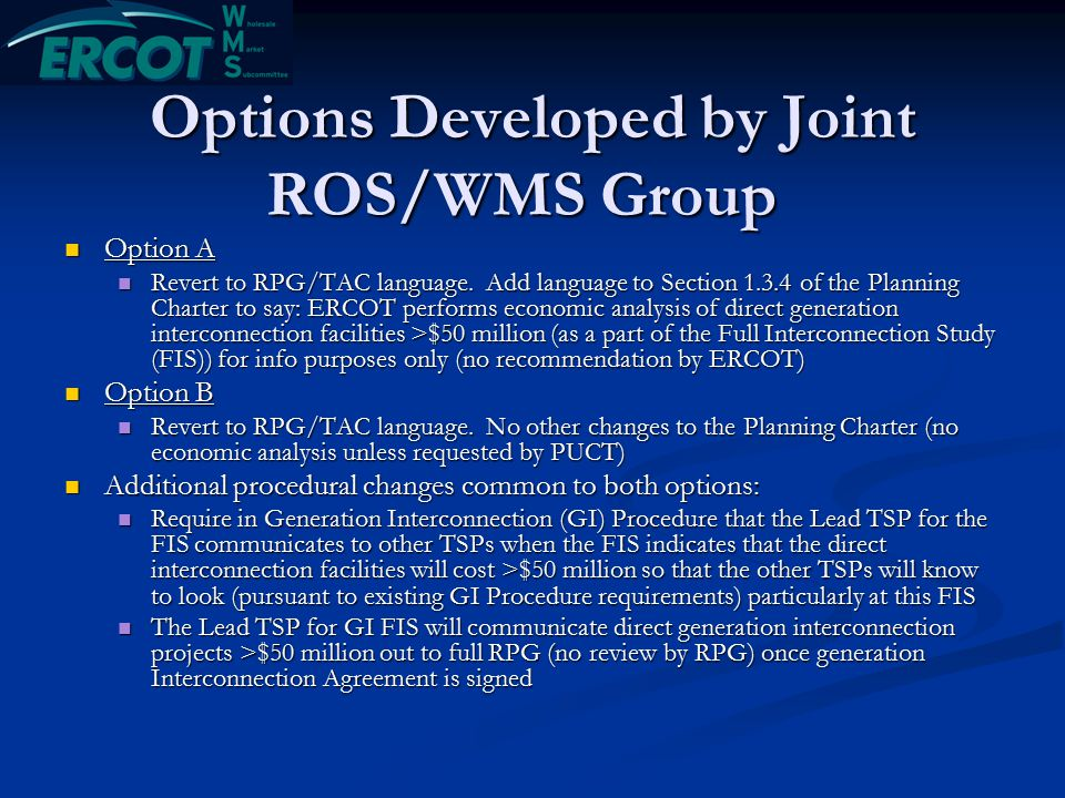 Options Developed by Joint ROS/WMS Group Option A Option A Revert to RPG/TAC language.