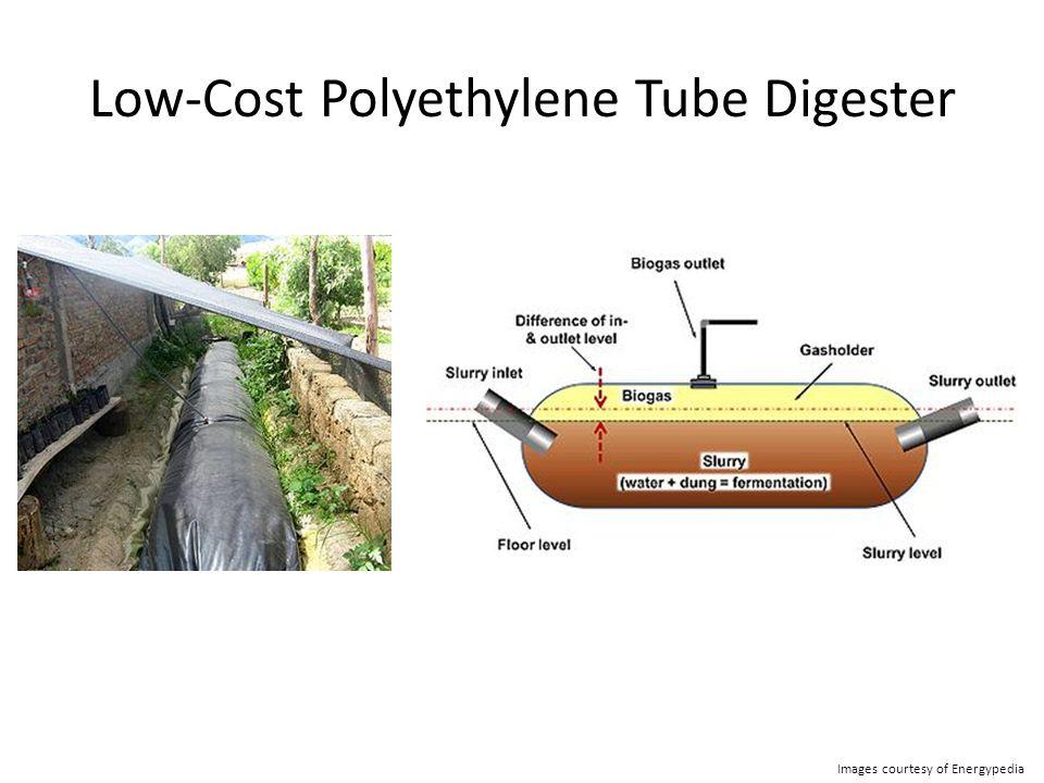 Low-Cost Polyethylene Tube Digester Images courtesy of Energypedia