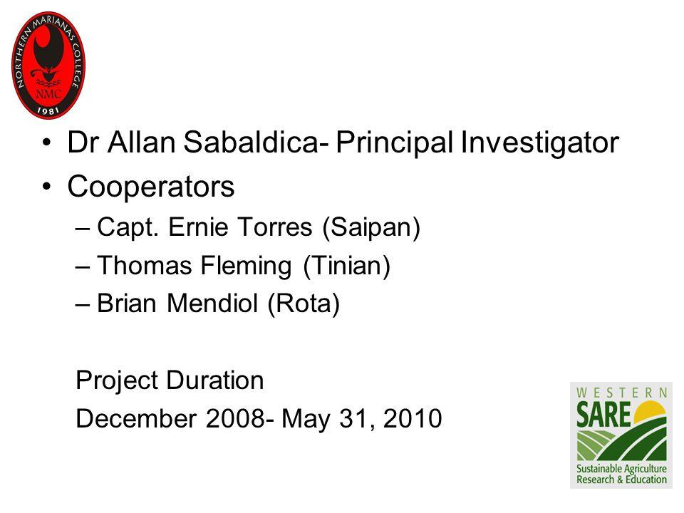 Dr Allan Sabaldica- Principal Investigator Cooperators –Capt.