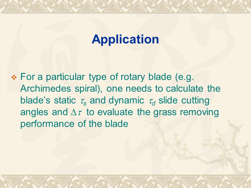 Application  For a particular type of rotary blade (e.g.