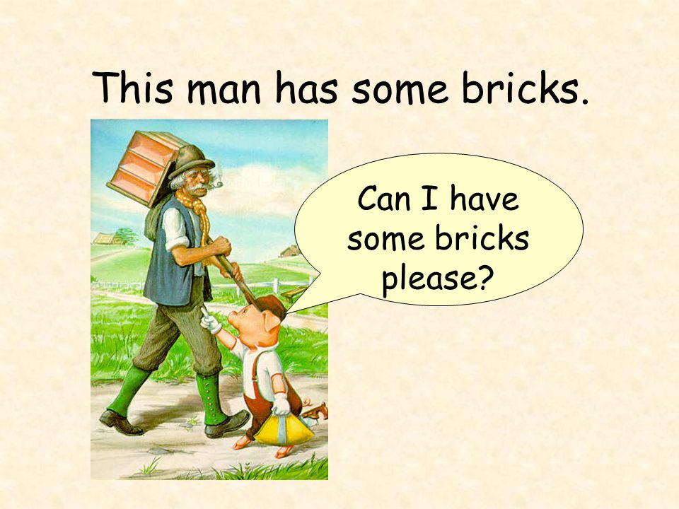 This man has some bricks. Can I have some bricks please