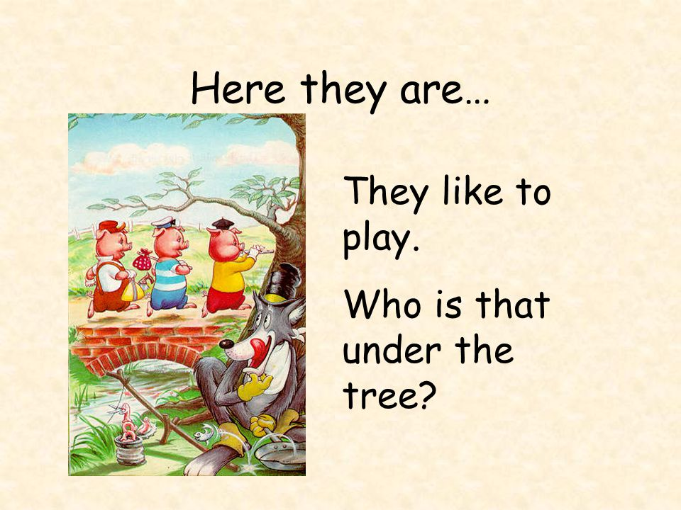 Here they are… They like to play. Who is that under the tree