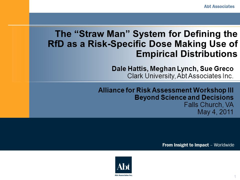 "1 The ""Straw Man"" System for Defining the RfD as a Risk-Specific Dose Making Use of Empirical Distributions Dale Hattis, Meghan Lynch, Sue Greco Clark"