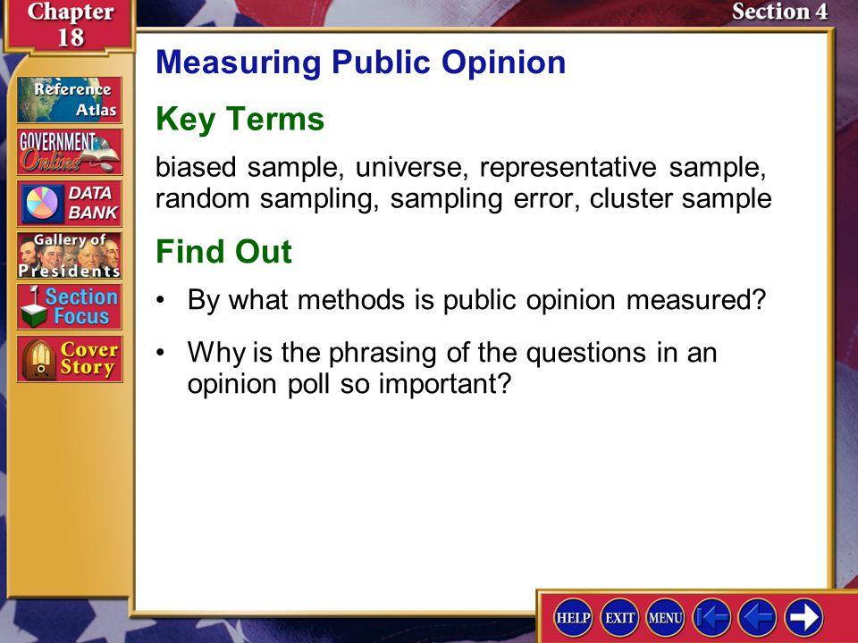 Section 4 Introduction-1 Measuring Public Opinion Key Terms biased sample, universe, representative sample, random sampling, sampling error, cluster s