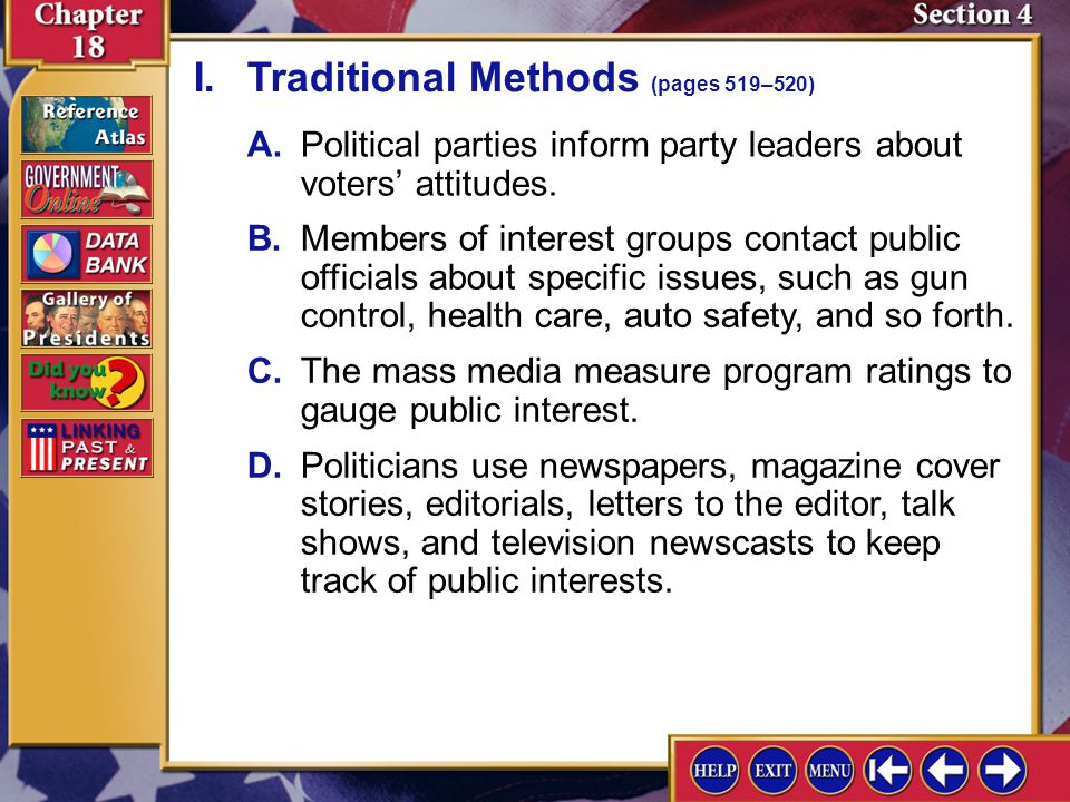 Section 4-2 A.Political parties inform party leaders about voters' attitudes. I.Traditional Methods (pages 519–520) B.Members of interest groups conta