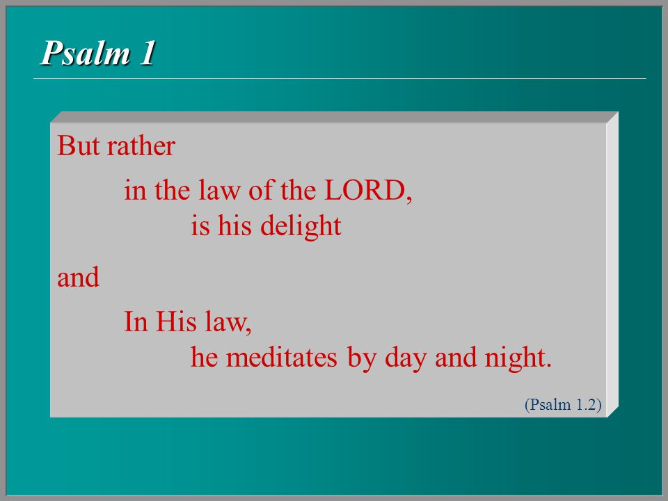 Psalm 1  Although the term Torah can be used of the law, or of the Pentateuch, or even (at a later date) of the whole OT, its significance here is the most fundamental one.