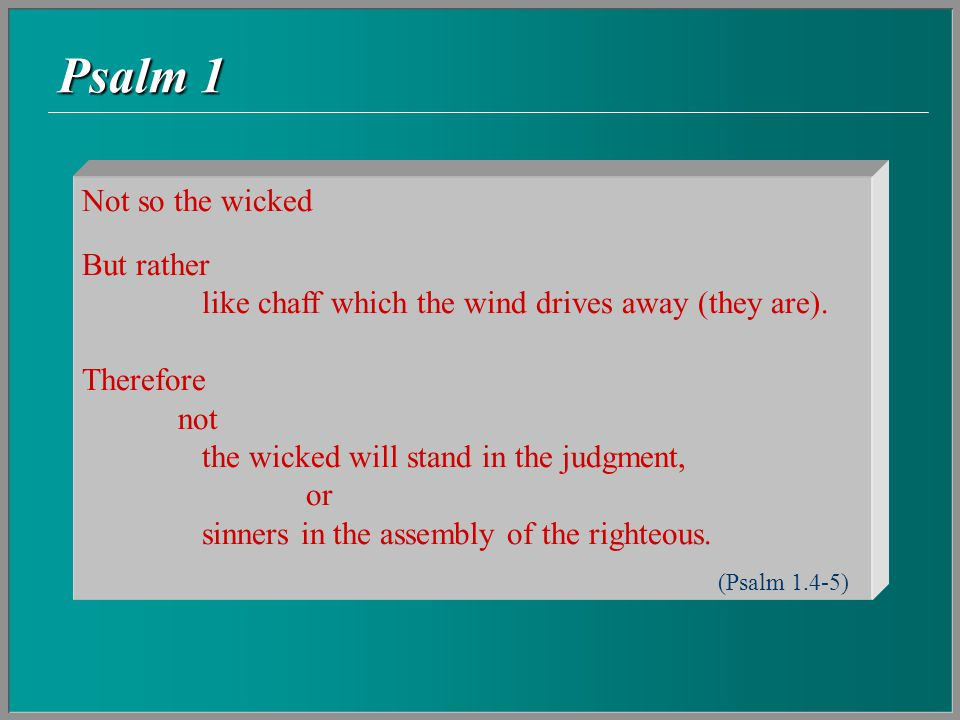 Psalm 1  In winnowing, grain is threshed in order to separate the kernel of grain from the husk and straw.