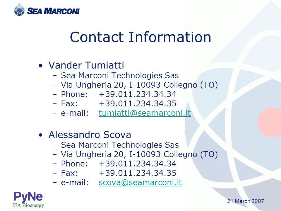 21 March 2007 Contact Information Vander Tumiatti –Sea Marconi Technologies Sas –Via Ungheria 20, I-10093 Collegno (TO) –Phone:+39.011.234.34.34 –Fax: