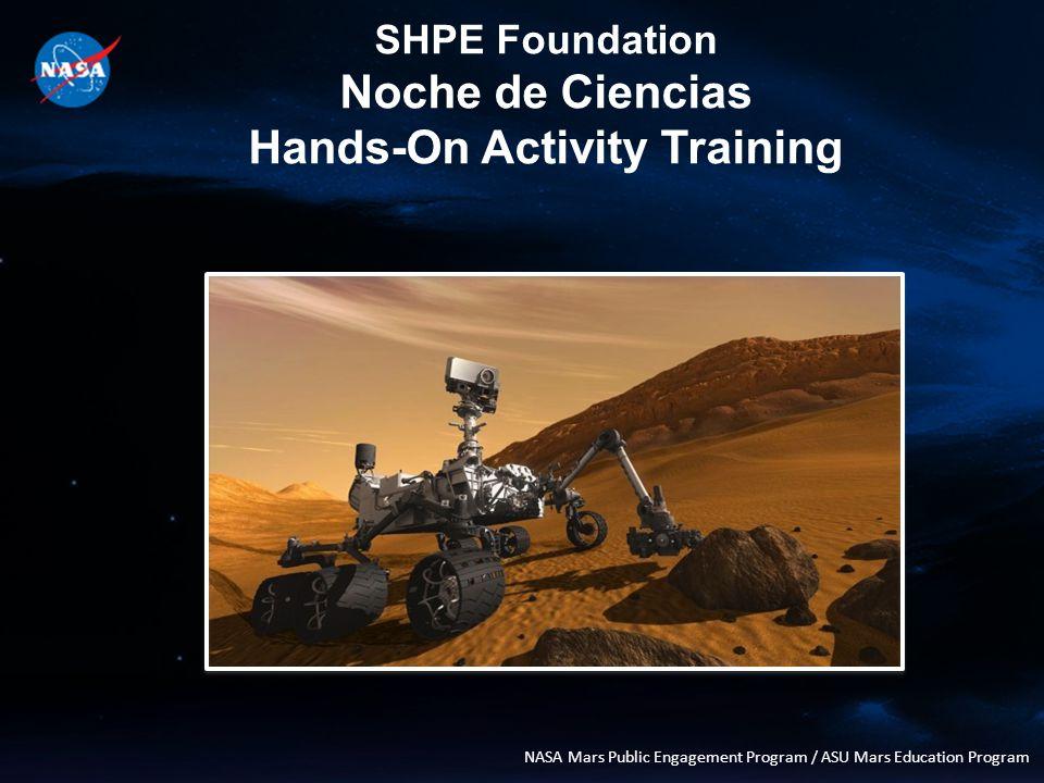 SHPE Foundation Noche de Ciencias Hands-On Activity Training NASA Mars Public Engagement Program / ASU Mars Education Program