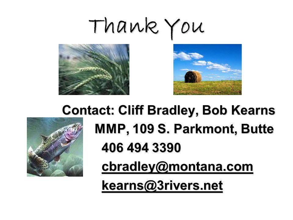 Thank You Contact: Cliff Bradley, Bob Kearns MMP, 109 S.