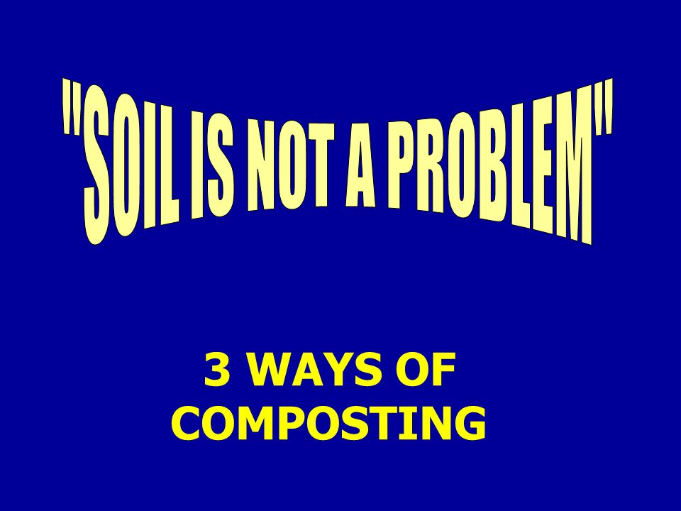 3 WAYS OF COMPOSTING