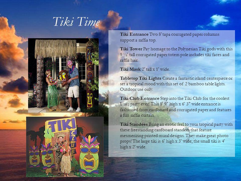 Tiki Entrance Two 8' tapa corrugated paper columns support a raffia top. Tiki Tower Pay homage to the Polynesian Tiki gods with this 9 ½' tall corruga