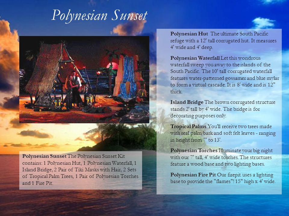 Polynesian Sunset The Polynesian Sunset Kit contains: 1 Polynesian Hut, 1 Polynesian Waterfall, 1 Island Bridge, 2 Pair of Tiki Masks with Hair, 2 Set